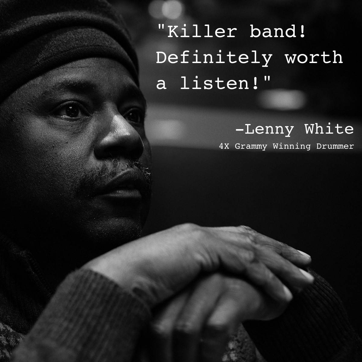 """KILLER BAND. Definitely worth a listen -- Lenny White (4X Grammy Winning drummer, producer, and band leader)"